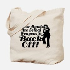 Hands Are Lethal Weapons Tote Bag