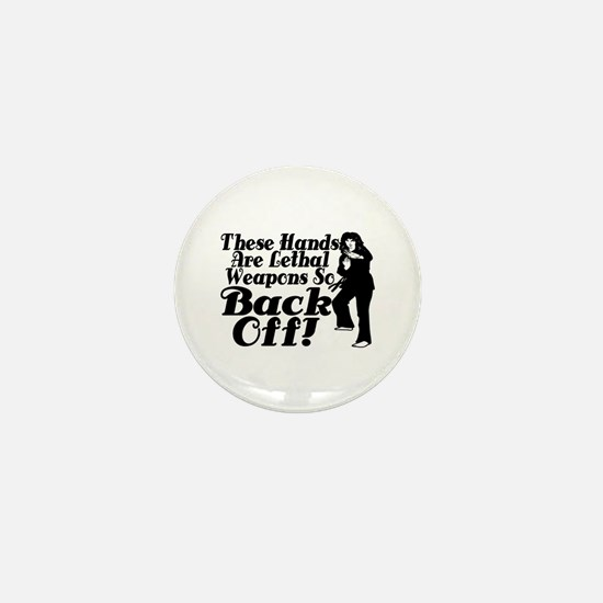 Hands Are Lethal Weapons Mini Button