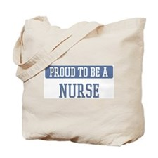 Proud to be a Nurse Tote Bag