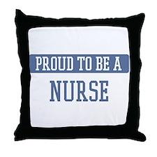 Proud to be a Nurse Throw Pillow