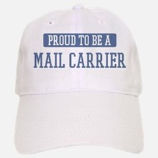 Proud to be a Mail Carrier Baseball Baseball Cap