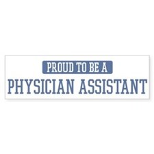 Proud to be a Physician Assis Bumper Bumper Sticker
