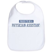 Proud to be a Physician Assis Bib