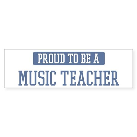 Proud to be a Music Teacher Bumper Sticker