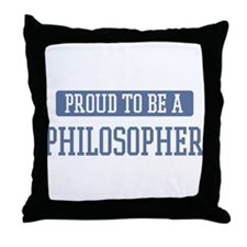Proud to be a Philosopher Throw Pillow
