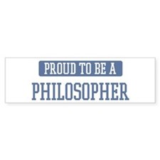 Proud to be a Philosopher Bumper Car Sticker
