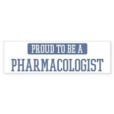 Proud to be a Pharmacologist Bumper Bumper Sticker
