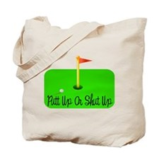 Putt Up Or Shut Up Tote Bag