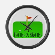 Putt Up Or Shut Up Large Wall Clock