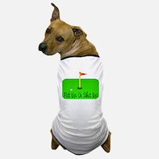 Putt Up Or Shut Up Dog T-Shirt