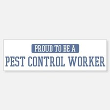 Proud to be a Pest Control Wo Bumper Bumper Bumper Sticker