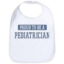 Proud to be a Pediatrician Bib