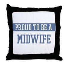Proud to be a Midwife Throw Pillow
