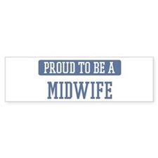 Proud to be a Midwife Bumper Bumper Sticker