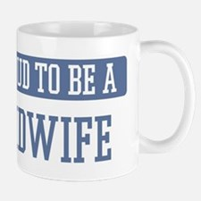 Proud to be a Midwife Mug