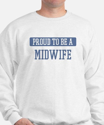 Proud to be a Midwife Sweatshirt
