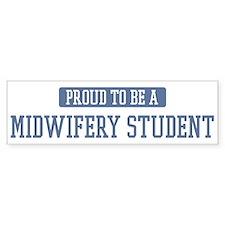 Proud to be a Midwifery Stude Bumper Bumper Sticker