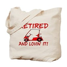 Retired And Lovin' It Tote Bag