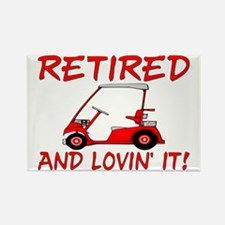 Retired And Lovin' It Rectangle Magnet