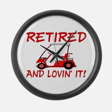 Retired And Lovin' It Large Wall Clock