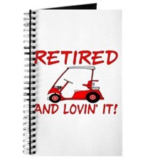 Retired And Lovin' It Journal