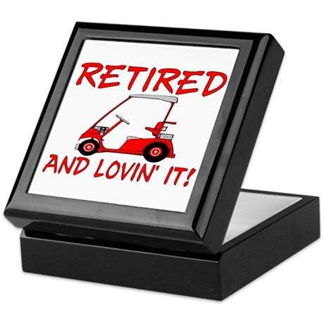 Retired And Lovin' It Keepsake Box