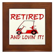 Retired And Lovin' It Framed Tile