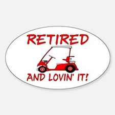 Retired And Lovin' It Oval Decal