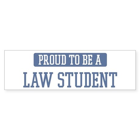 Proud to be a Law Student Bumper Sticker