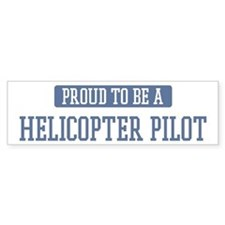 Proud to be a Helicopter Pilo Bumper Car Sticker