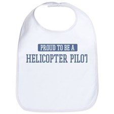 Proud to be a Helicopter Pilo Bib