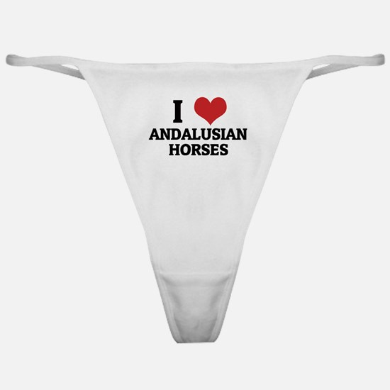I Love Andalusian Horses Classic Thong