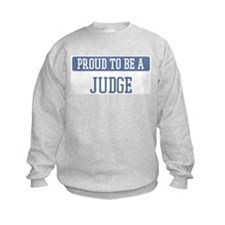 Proud to be a Judge Sweatshirt