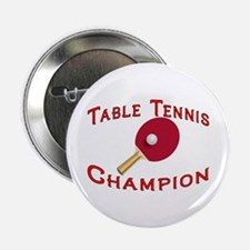 "Table Tennis Champion 2.25"" Button"