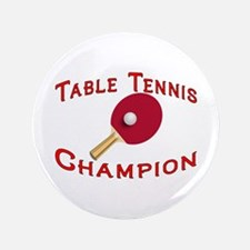"Table Tennis Champion 3.5"" Button"