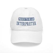 Proud to be a Interpreter Baseball Cap