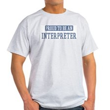 Proud to be a Interpreter T-Shirt