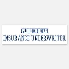 Proud to be a Insurance Under Bumper Bumper Bumper Sticker