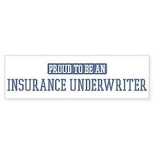 Proud to be a Insurance Under Bumper Bumper Sticker