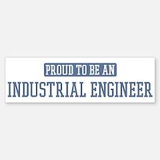 Proud to be a Industrial Engi Bumper Bumper Bumper Sticker