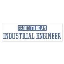 Proud to be a Industrial Engi Bumper Bumper Sticker