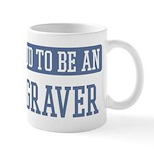 Proud to be a Engraver Mug