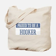 Proud to be a Hooker Tote Bag