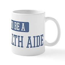 Proud to be a Home Health Aid Mug