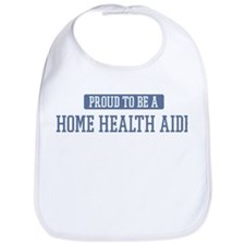 Proud to be a Home Health Aid Bib