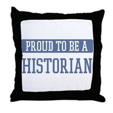 Proud to be a Historian Throw Pillow