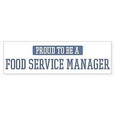 Proud to be a Food Service Ma Bumper Bumper Sticker
