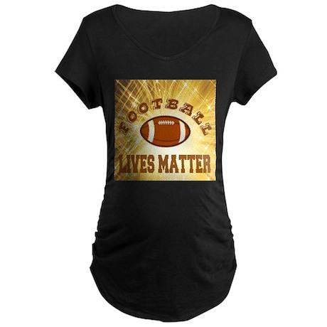 Football Lives Matter Maternity T-Shirt