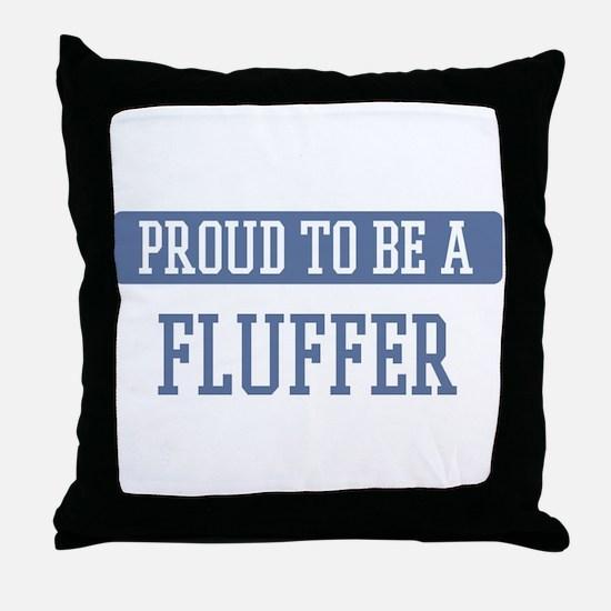 Proud to be a Fluffer Throw Pillow