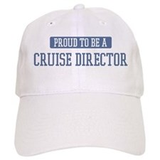 Proud to be a Cruise Director Baseball Cap